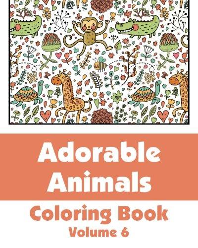 Adorable Animals Coloring Book (Volume 6) (Art-Filled Fun Coloring Books) ebook