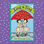 Ling & Ting: Together in All Weather | Grace Lin