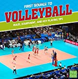 img - for First Source to Volleyball: Rules, Equipment, and Key Playing Tips (First Sports Source) book / textbook / text book