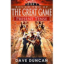 Present Tense (The Great Game Book 2)