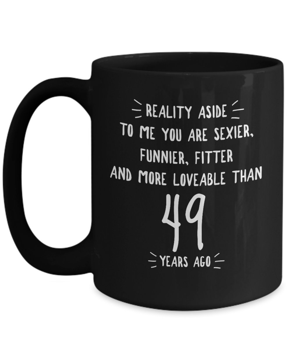 49th Wedding Anniversary Gifts For Him - Reality Aside - 49 Th Yr Year Forty Nine Forty Ninth Romantic Sexy Black Coffee Mug Cup For Her Men Women Hus