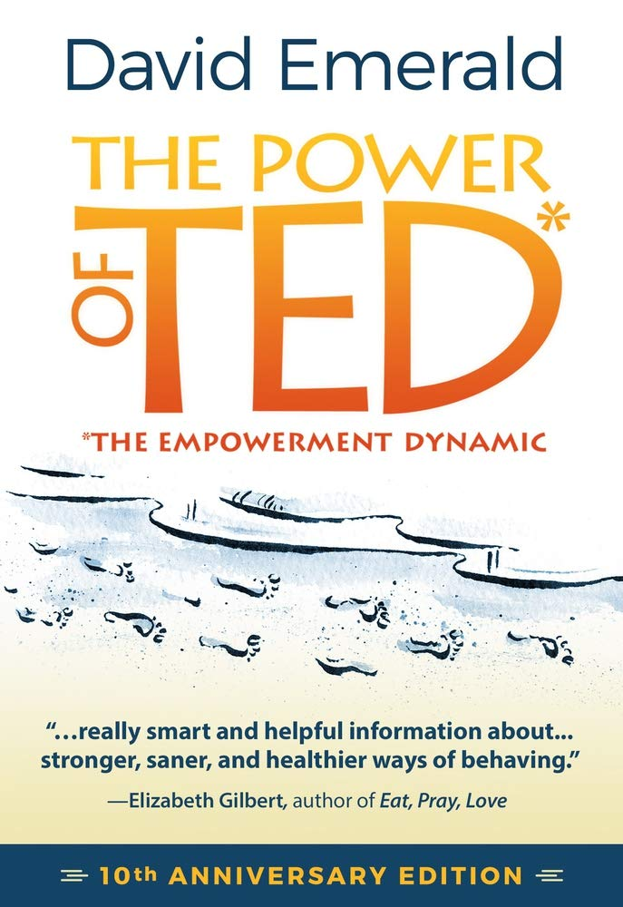 The Power of TED* (*The Empowerment Dynamic): tenth Anniversary Edition