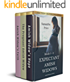 Expectant Amish Widows Box Set: Books 1 - 3. Amish Widow's Hope: The Pregnant Amish Widow: Amish Widow's Faith: Amish…