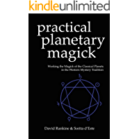 Practical Planetary Magick: Working the Magick of the Classical Planets in the Western Esoteric Tradition