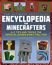 The Ultimate Unofficial Encyclopedia for Minecrafters: An A - Z Book of Tips and Tricks the Official Guides Do