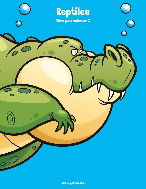 Reptiles libro para colorear 2 (Volume 2) (Spanish Edition): Nick ...