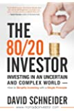 The 80/20 Investor: Investing in an Uncertain and Complex World - How to Simplify Investing with a Single Principle