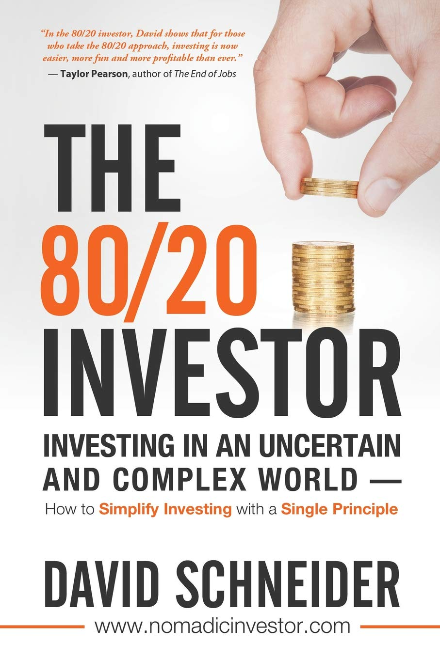 The 80/20 Investor: Investing in an Uncertain and Complex World - How to  Simplify Investing with a Single Principle: Amazon.co.uk: David Schneider:  ...