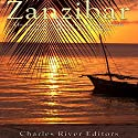 Zanzibar: The History of the International Trade Center off the Coast of Africa Audiobook by  Charles River Editors Narrated by Mark Norman