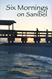 Six Mornings on Sanibel