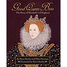 Good Queen Bess : The Story of Elizabeth I of England