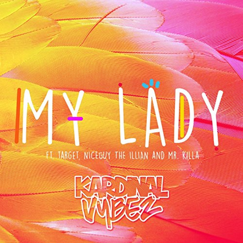 My Lady (feat. Target, Niceguy the Illian & Mr.Killa)