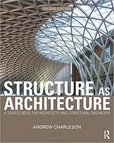 Structure as architecture a source book for architects and structure as architecture a source book for architects and structural engineers 2nd edition fandeluxe Image collections