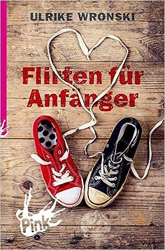Flirten für Anfänger von Ulrike Wronski als Taschenbuch - Portofrei bei büwithering-trees.de