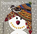 Snowballs by Ehlert, Lois (1999) Paperback