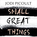 Small Great Things Audiobook by Jodi Picoult Narrated by Noma Dumezweni, Jeff Harding, Jennifer Woodward