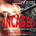 Uncaged: Shifter's Uprising, Book 1 Audiobook by Lisa Oliver, Thomas J Oliver Narrated by Derrick McClain