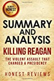 img - for Summary and Analysis | Killing Reagan: The Violent Assault That Changed a Presidency: by Bill O'Reilly and Martin book / textbook / text book