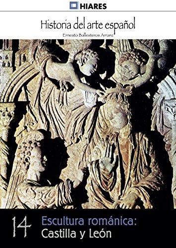 Descargar Libro Escultura Románica: Castilla Y León Ernesto Ballesteros Arranz