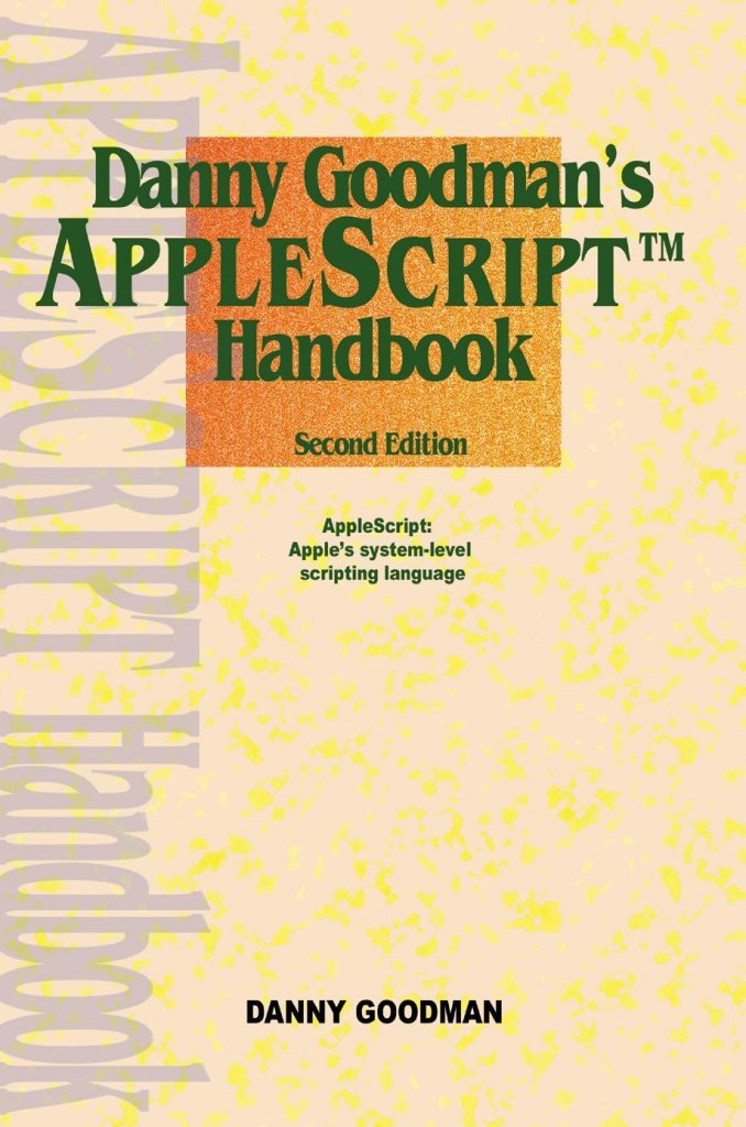 [(Danny Goodman's AppleScript Handbook)] [By (author) Danny Goodman] published on (April, 2000)