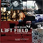 Left Field: The Memoir of a Lifelong Activist | David Wilson