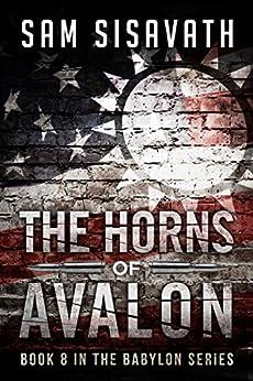 The Horns of Avalon (Purge of Babylon, Book 8) by [Sisavath, Sam]