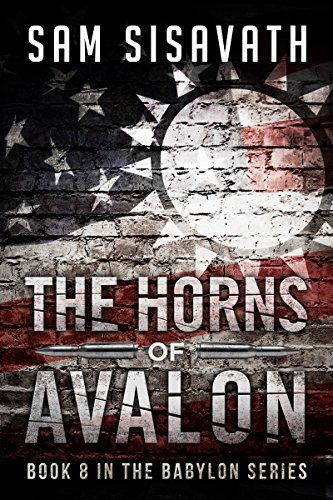 The Horns of Avalon (Purge of Babylon, Book 8) by [Sisavath, Sam]