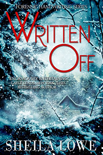 Book: Written Off (Forensic Handwriting Mystery Book 7) by Sheila Lowe