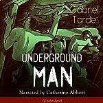 Underground Man | Gabriel Tarde