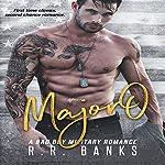 Major O: A Bad Boy Military Romance | R.R. Banks