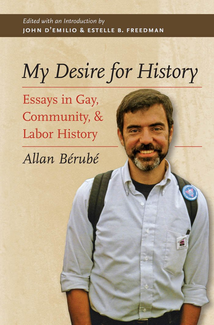 my desire for history essays in gay community and labor history my desire for history essays in gay community and labor history allan batildecopyrubatildecopy 9780807871959 com books