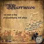 Marruecos: Un viaje a las profundidades del alma [Morocco: A Journey into the depths of the soul] | C. Uribe