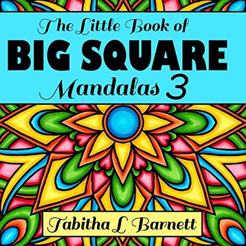 The Little Book of BIG SQUARE Mandalas 3