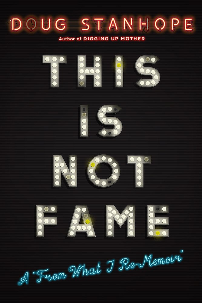 This Is Not Fame: A 'From What I Re-Memoir'