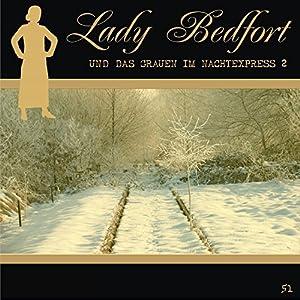 Das Grauen im Nachtexpress - Teil 2 (Lady Bedfort 51) Hörspiel