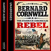 Rebel (The Starbuck Chronicles, Book 1) | Bernard Cornwell