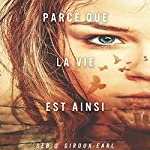 Parce que la vie est ainsi [Because Life Is So] | Seb O. Giroux-Earl