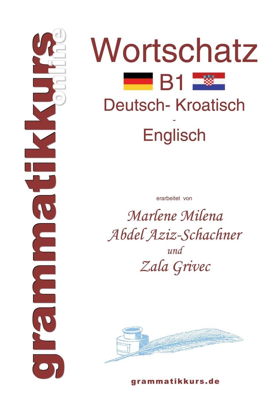 Wörterbuch Deutsch   Kroatisch   Englisch Niveau B1  Lernwortschatz + Grammatik + Gutschrift  10 Unterrichtsstunden Per Internet Für Die ... Aus Kroatien Niveau B1