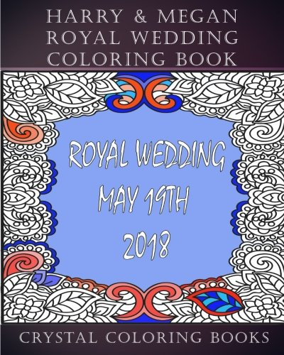Harry & Megan Royal Wedding Coloring Book: 30 Souvenir Harry & Megan Royal Wedding/Relationship Facts To Color And Keep Or Give As A Gift (quotes) (Volume 2)