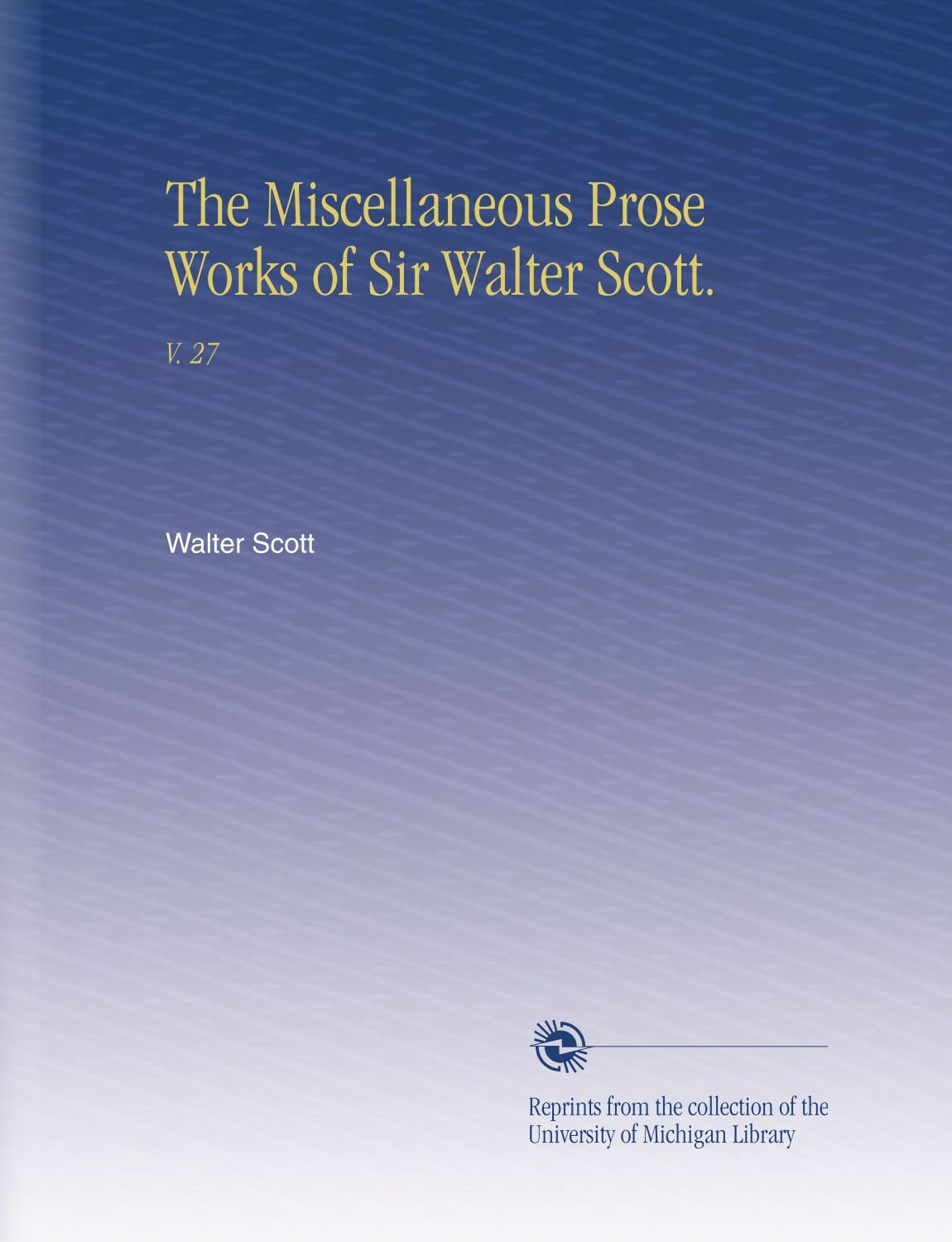 Download The Miscellaneous Prose Works of Sir Walter Scott.: V.  27 PDF