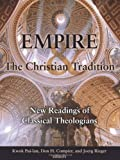 Empire and the Christian Tradition: New Readings of Classical Theologians