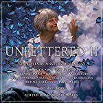 Unfettered II: New Tales by Masters of Fantasy | Shawn Speakman - editor,Charlaine Harris,Jim Butcher,Brandon Sanderson