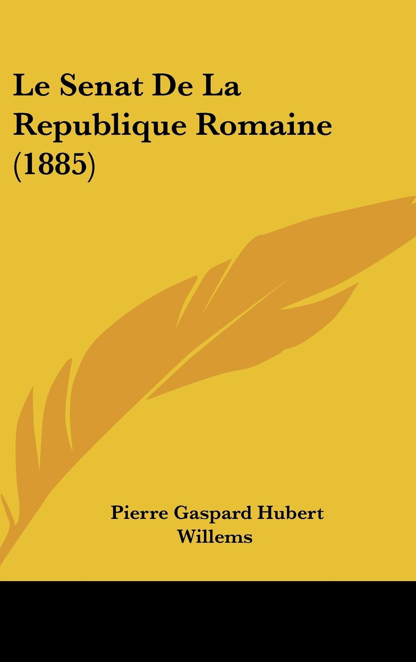 Download Le Senat De La Republique Romaine (1885) (French Edition) pdf epub