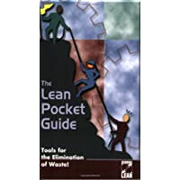 The Lean Pocket Guide: Tools for the Elimination of Waste!