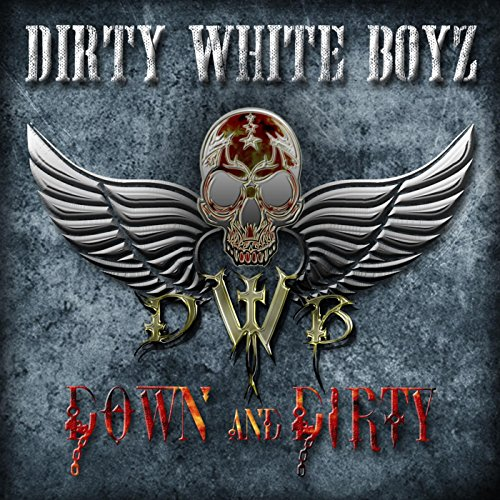 Dirty White Boyz - Down And Dirty (2017) [CD FLAC] Download