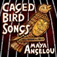 Caged Bird Songs by Maya Angelou