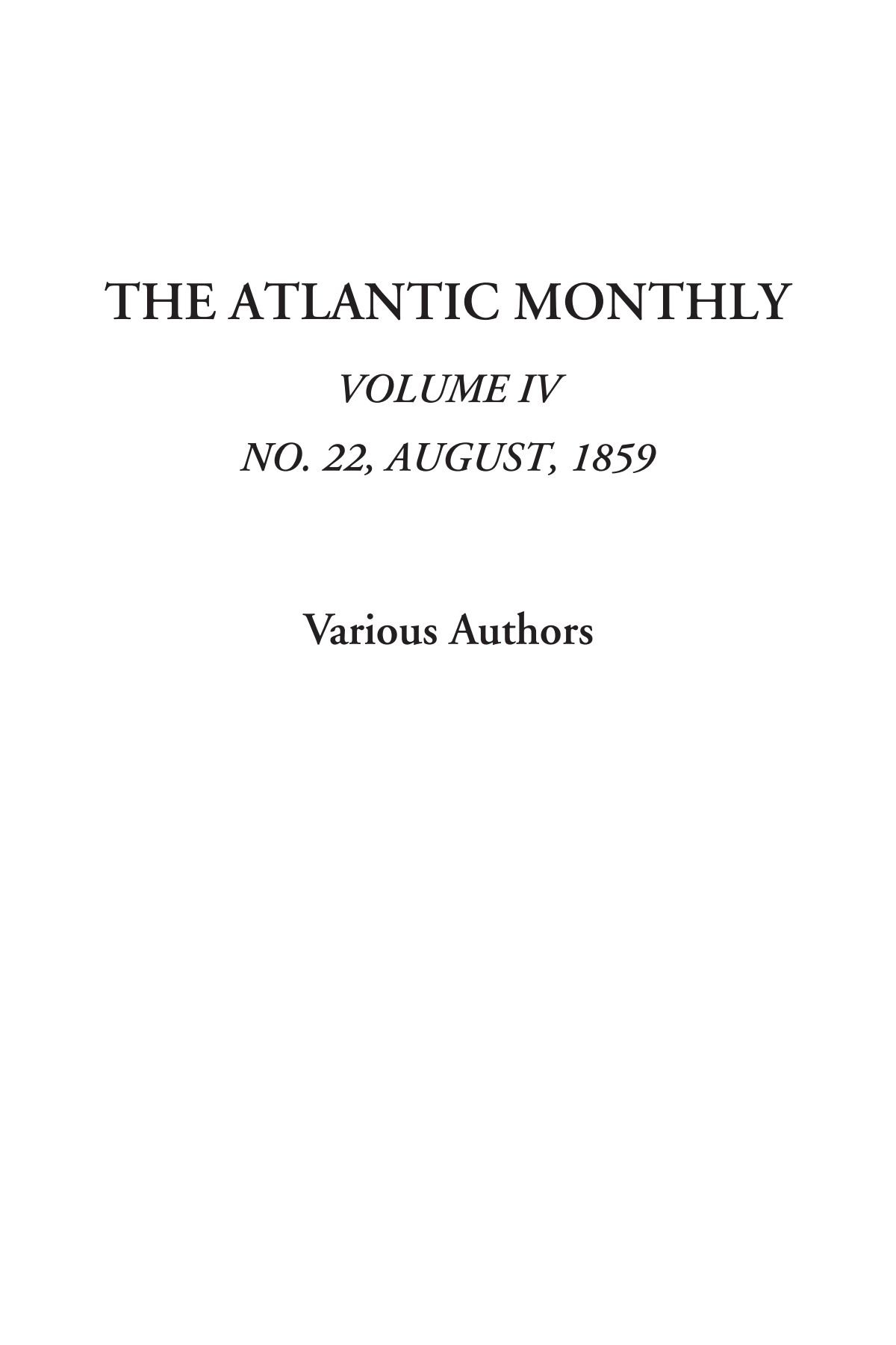 Read Online The Atlantic Monthly, Vol. IV, No. 22, August, 1859 pdf epub