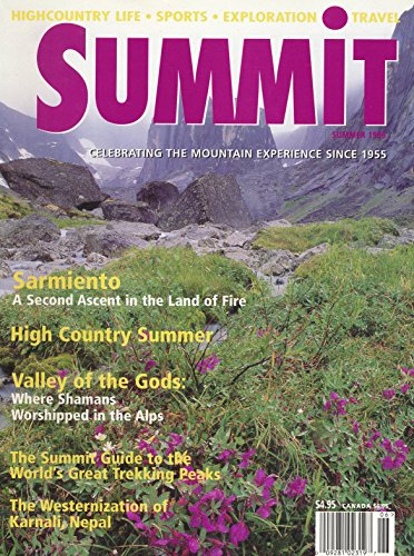 Summit : A Defense of the Eco-challenge; Sarmiento a Second Ascent in Tierra Del Fuego Chile; Vallee Des Merveilles & 100,000 Neolithic and Bronze Age Images; the Karnali Zone in Nepal; Beyond Treking High Altitude Peaks for the Amateur