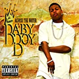 Across the Water [PA] by Baby Boy Da Prince (CD)