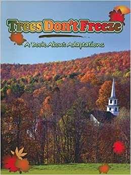 Book Trees Don't Freeze: A Book About Adaptations (Big Ideas for Young Scientists)